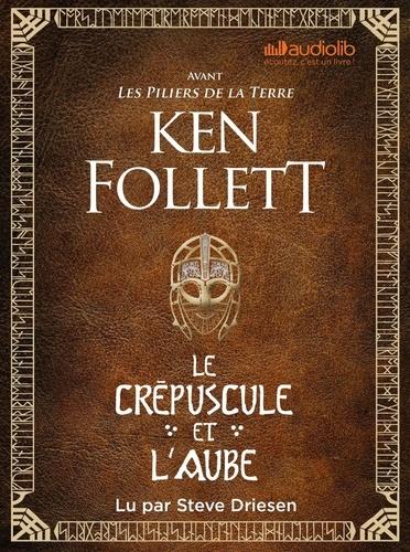Le crépuscule et l'aube / Ken Follett | Follett, Ken. Auteur
