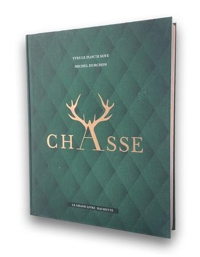 Le grand livre Hachette de la Chasse