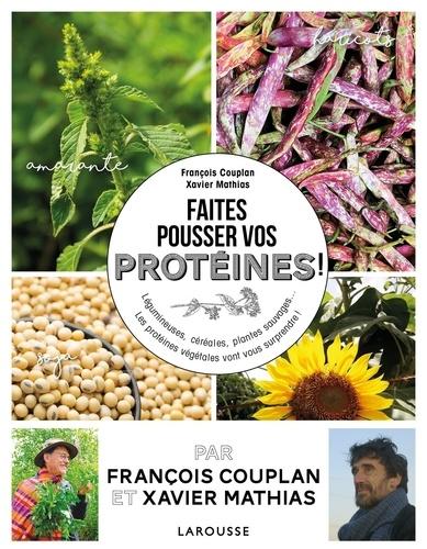 Faites pousser et dégustez vos protéines !  : Légumes et plantes sauvages