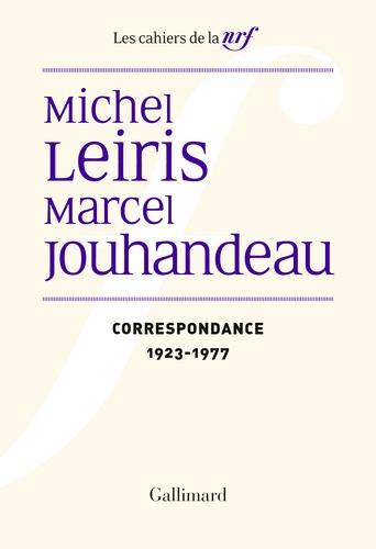 Michel Leiris, Marcel Jouhandeau  : Correspondance (1923-1977)