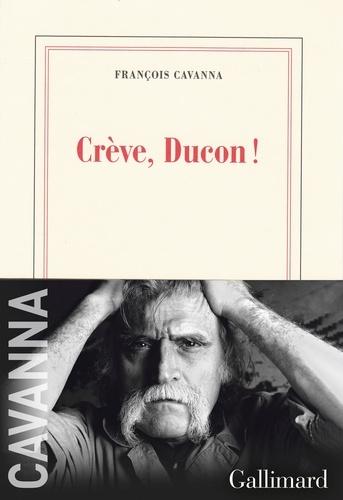 Crève, Ducon !