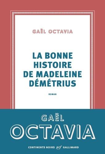 La bonne histoire de Madeleine Démétrius