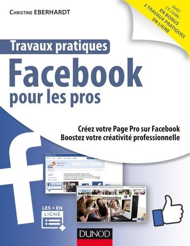 Facebook pour les pros  : boostez votre activité professionnelle