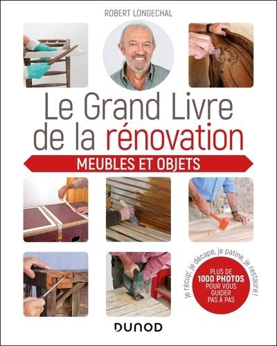 Le grand livre de la rénovation  : meubles et objets