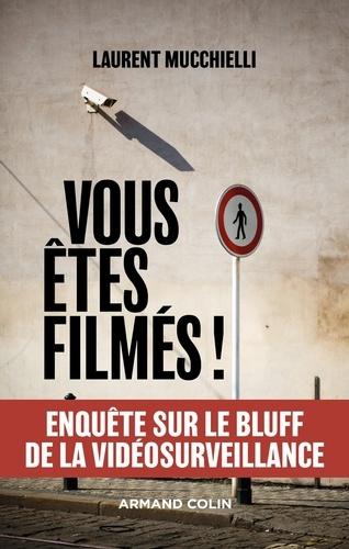 Vous êtes filmés !  : Enquête sur le bluff de la vidéosurveillance