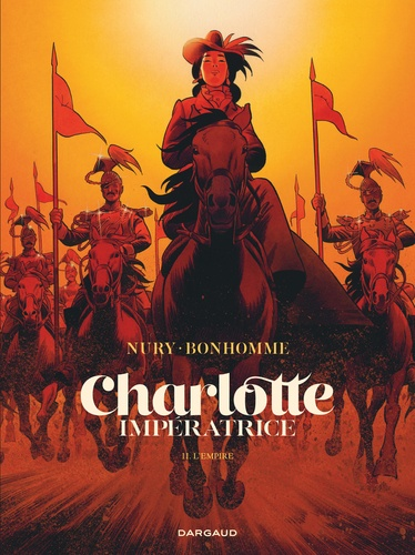 Charlotte impératrice  v.2 , L'Empire