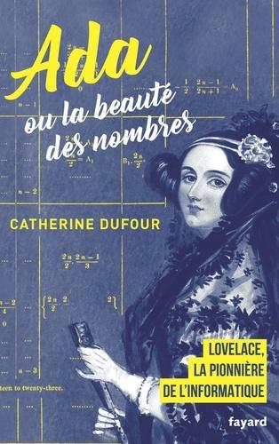 Ada ou la beauté des nombres  : la pionnère de l'informatique