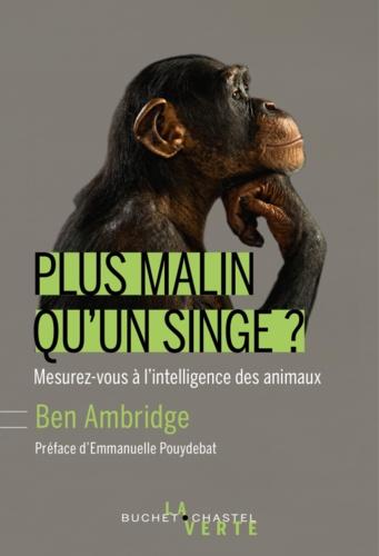 Plus malin qu'un singe ?  : mesurez-vous à l'intelligence des animaux