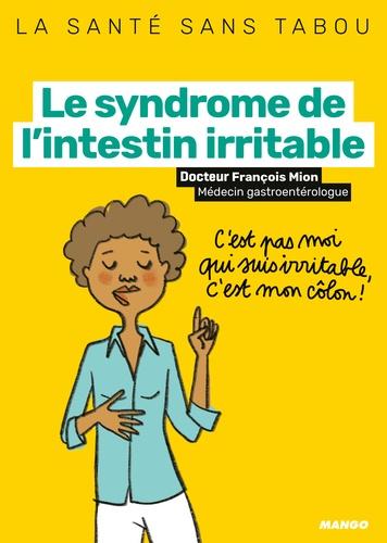 Le syndrome de l'intestin irritable  : mieux le comprendre, mieux le vivre