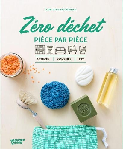 Zéro déchet pièce par pièce  : Astuces, conseils, DIY