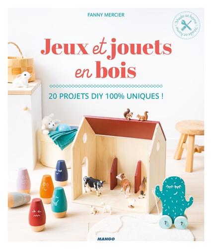 Jeux et jouets en bois  : 20 projets DIY 100 % uniques !