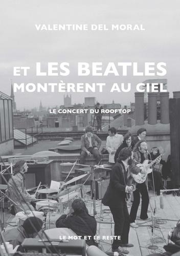 Et les Beatles montèrent au ciel  : le concert du Rooftop