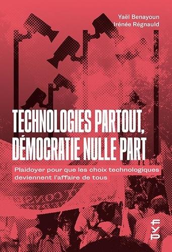 Technologies partout, démocratie nulle part  : plaidoyer pour que les choix technologiques deviennent l'affaire de tous