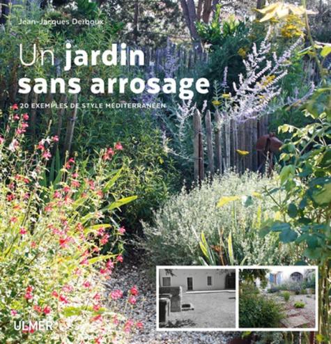 Un jardin sans arrosage  : 20 exemples de style méditerranéen