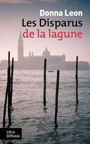 Les disparus de la lagune  : une enquête du commissaire Brunetti