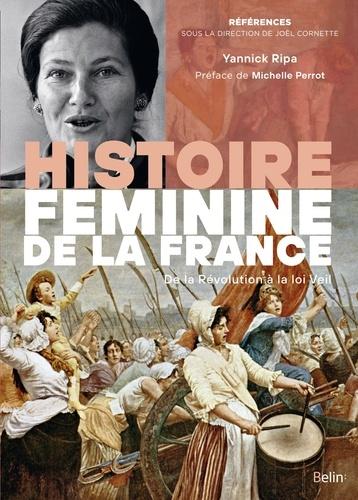 Histoire féminine de la France  : de la Révolution à la loi Veil (1789-1975)