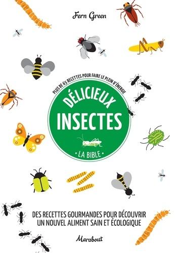 Délicieux insectes  : plus de 65 recettes pour faire le plein d'énergie