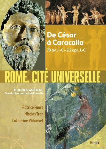 Rome, cité universelle  : de César à Caracalla,70 av. J.-C.-212 apr. J.-C.