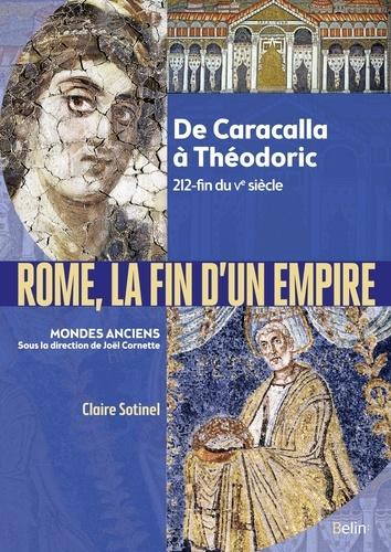 Rome, la fin d'un Empire  : 212-fin du Ve siècle