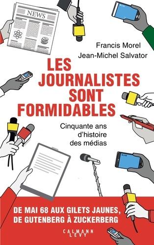 Les journalistes sont formidables  : Cinquante ans d'histoire des médias