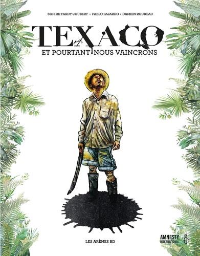 Texaco  : Et pourtant nous vaincrons