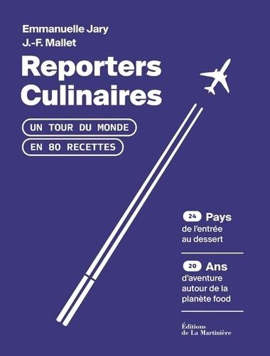 Reporters culinaires  : Un tour du monde en 80 recettes