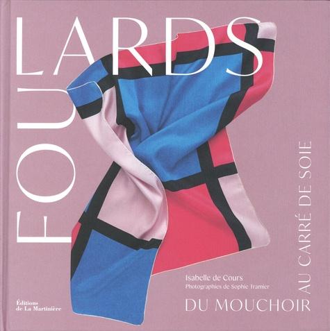 Foulards  : Du mouchoir au carré de soie