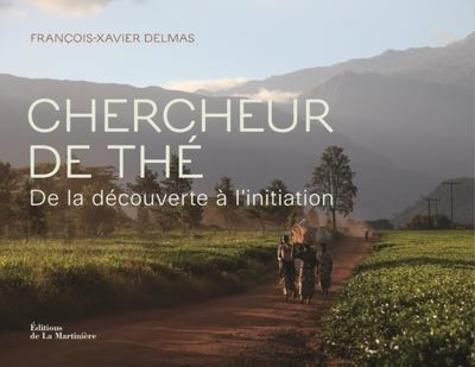 Chercheur de thé  : Sur la route de la découverte et de l'initiation