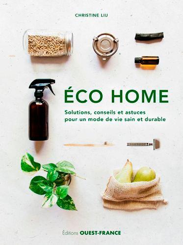 Eco home  : Solutions, conseils et astuces pour un mode de vie sain et durable