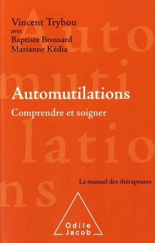 Automutilations  : Comprendre et soigner