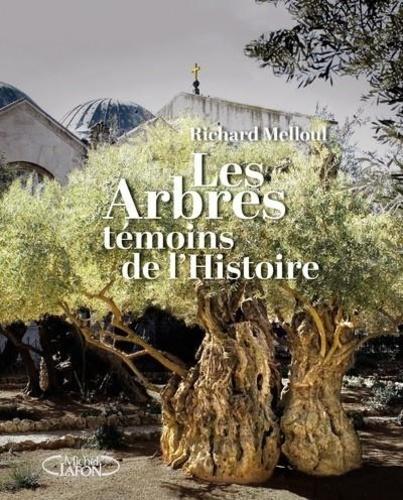 Les arbres  : témoins de l'histoire