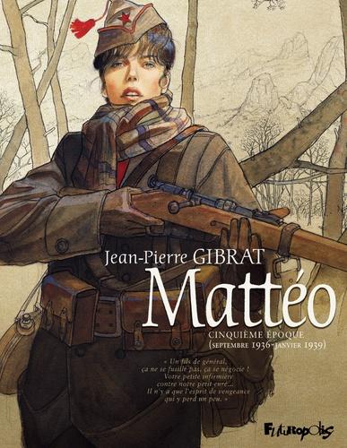 Mattéo  : Cinquième époque (septembre 1936 - janvier 1939)