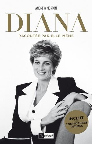 Diana  : avec la transcription intégrale de ses confidences recueillies par l'auteur