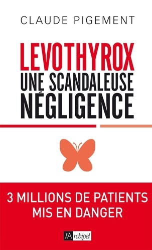 Levothyrox  : Une scandaleuse négligence