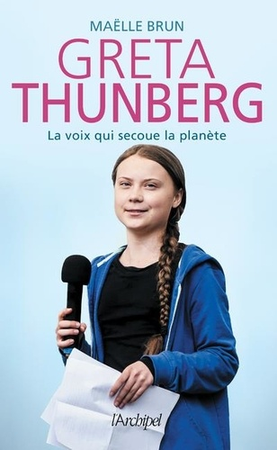 Greta Thunberg  : La voix qui secoue la planète