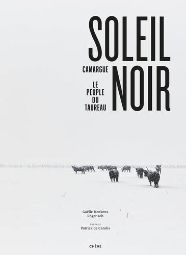 Soleil noir  : Camargue, le peuple du taureau