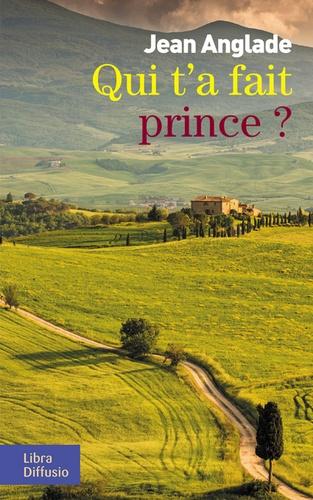 Qui t'a fait prince ?