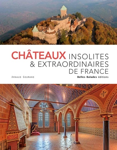 Châteaux insolites & extraordinaires de France