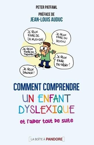 Comment comprendre un enfant dyslexique et l'aider tout de suite