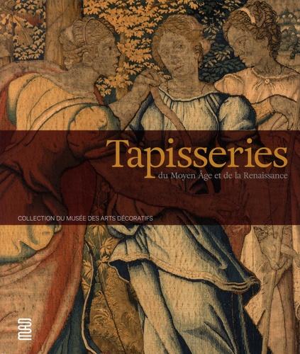 Tapisseries du Moyen Age et de la Renaissance  : collection du musée des Arts décoratifs