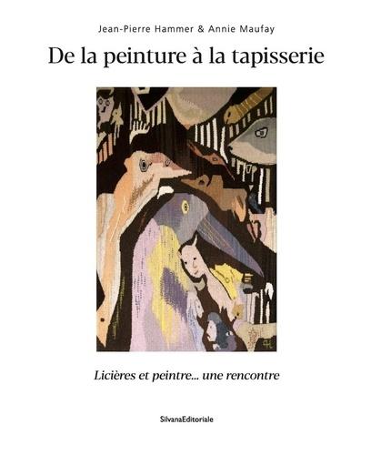 De la peinture à la tapisserie  : Licières et peintre... une rencontre