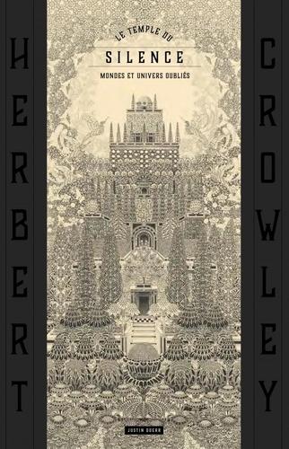 Le Temple du Silence, Herbert Crowley  : Mondes et univers oubliés