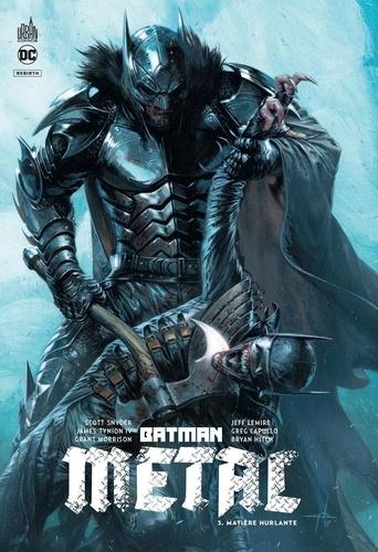 Batman métal  v.3 , Matière hurlante