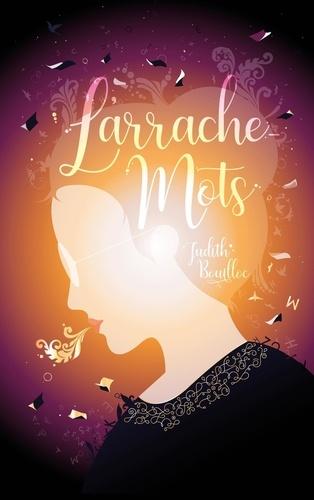 L'arrache-mots / Judith Bouilloc   Bouilloc, Judith. Auteur