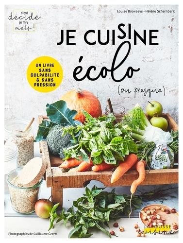 Je cuisine écolo (ou presque) ! / Hélène Schernberg, Louise Browaeys   Schernberg, Hélène. Auteur