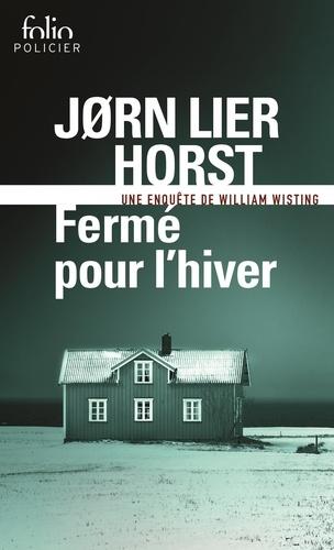 Fermé pour l'hiver / Jorn Lier Horst   Horst, Jorn Lier (1970-....). Auteur