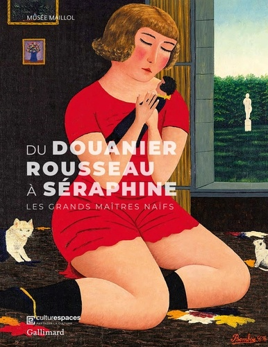Du Douanier Rousseau à Séraphine : Les grands maîtres Naïfs / Jeanne-Bathilde Lacourt, Alex Susanna |
