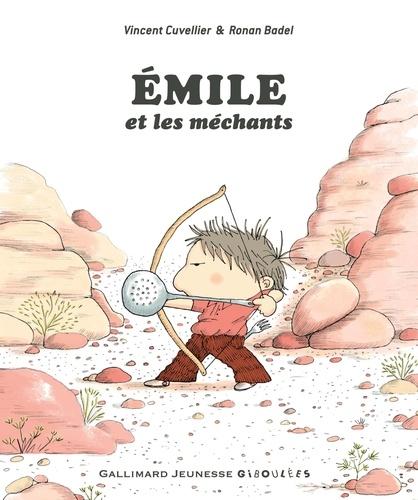 Emile et les méchants / Vincent Cuvellier | Cuvellier, Vincent (1969-....). Auteur