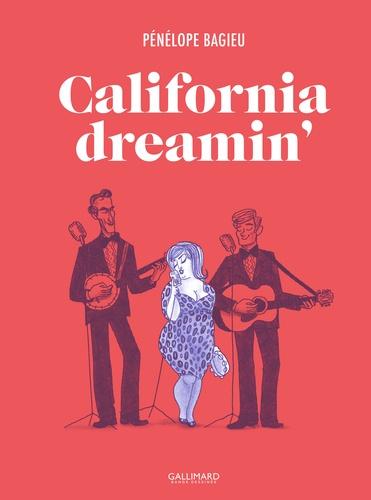 California Dreamin' / Pénélope Bagieu | Bagieu, Pénélope (1982-....). Auteur