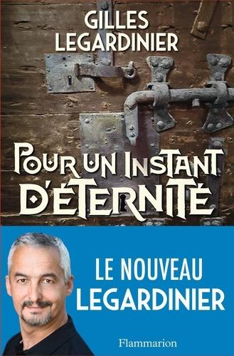Pour un instant d'éternité / Gilles Legardinier   Legardinier, Gilles (1965-....). Auteur